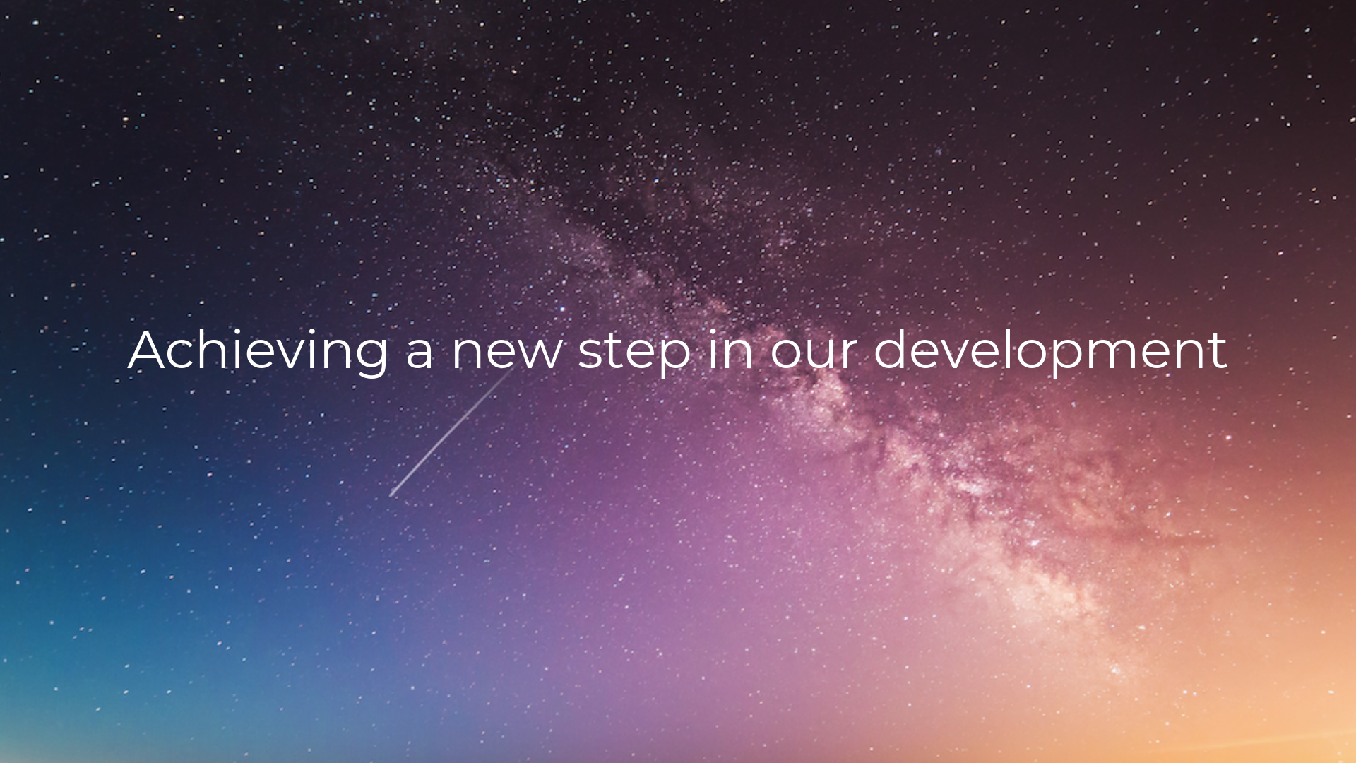 Achieving a new step in our development